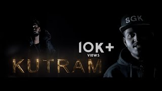 Download Kutram - Official Music  4K   SGK   Daemonz Prod   Livi Music   Fly Vision Production MP3 song and Music Video