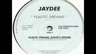 Jaydee - Plastic Dreams (David