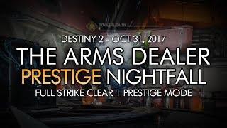 Destiny 2 - Prestige Nightfall: The Arms Dealer - Full Strike Clear Gameplay (Week 9)