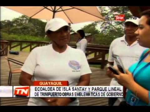 Ecoaldea en Isla Santay y Parque Lineal de trinipuerto obras emblemáticas de gobierno
