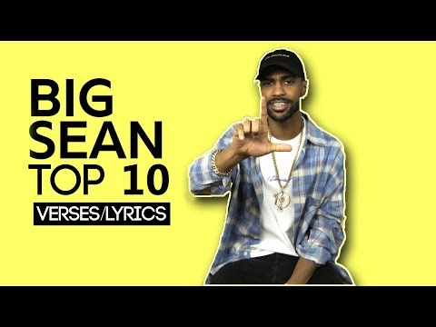 Big Sean: Top 10 Verses/Lyrics