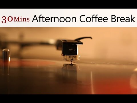 ★30 Mins★ Afternoon Cafe Break with Soothing Relax Music