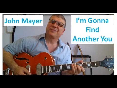 I'm Gonna Find Another You By John Mayer (with TAB)