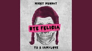Bye Felicia (feat. Y2 & IAMxLOVE)