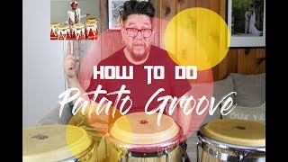 How To Do The Patato Groove