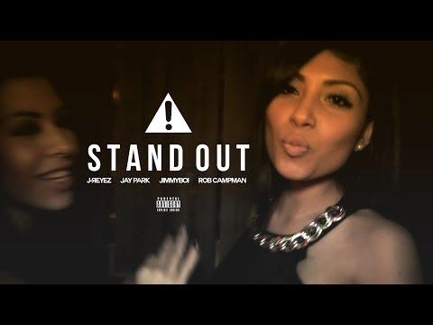 J-REYEZ - STAND OUT ft. JAY PARK, JIMMYBOI & ROB CAMPMAN (Audio)