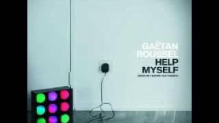 Gaëtan Roussel - Help myself (nous ne faisons que passer)