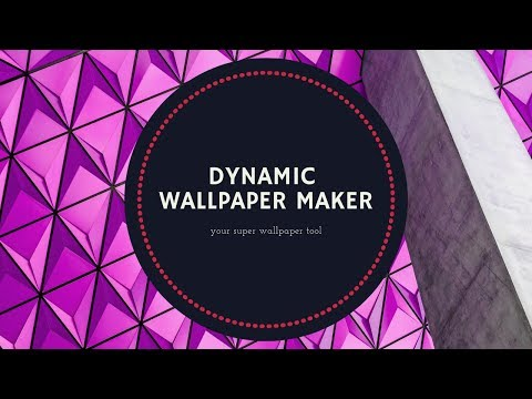 Dynamic Wallpaper Maker For Pc - Download For Windows 7,10 and Mac