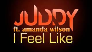 Video Juddy feat. Amanda Wilson - I Feel Like download MP3, 3GP, MP4, WEBM, AVI, FLV Agustus 2018
