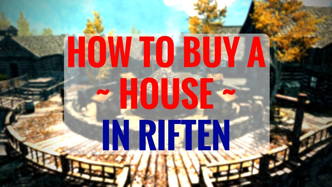 Where To Buy A House In Riften  Skyrim Remastered