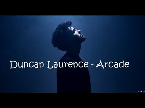 Duncan Laurence Arcade Lyrics Eurovision 2019 Youtube