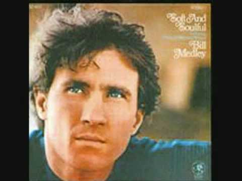 Bill Medley - When Something Is Wrong With My Baby