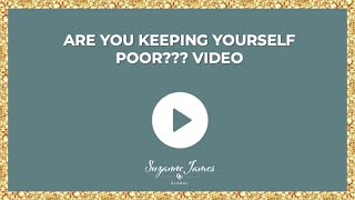 Are you keeping yourself poor??