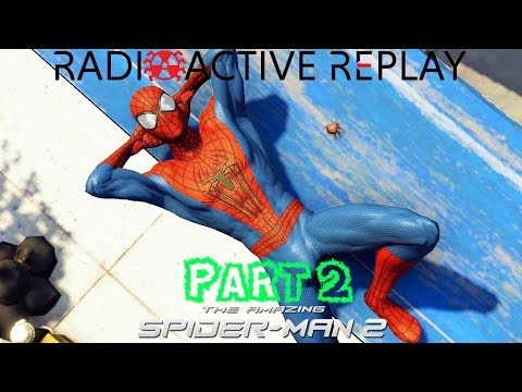 Radioactive Replay - The Amazing Spider-Man 2 Part 2 - Mr. Triple Ply