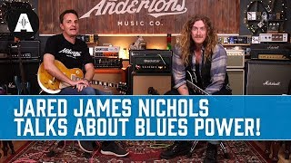 Jared James Nichols Talks About Blues Power!