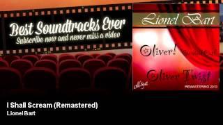 Lionel Bart - I Shall Scream - Remastered - Oliver