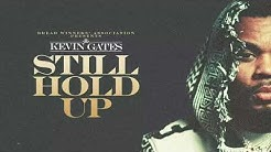 Kevin Gates - Still Hold Up [Official Audio]