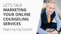 Let's Talk Marketing Your Online Counseling Services