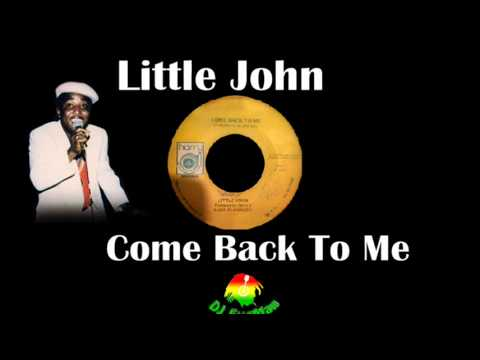 Little John - Come Back To Me
