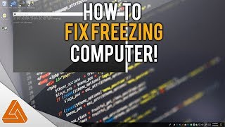 How to Stop your computer from Freezing! (Software Issue)