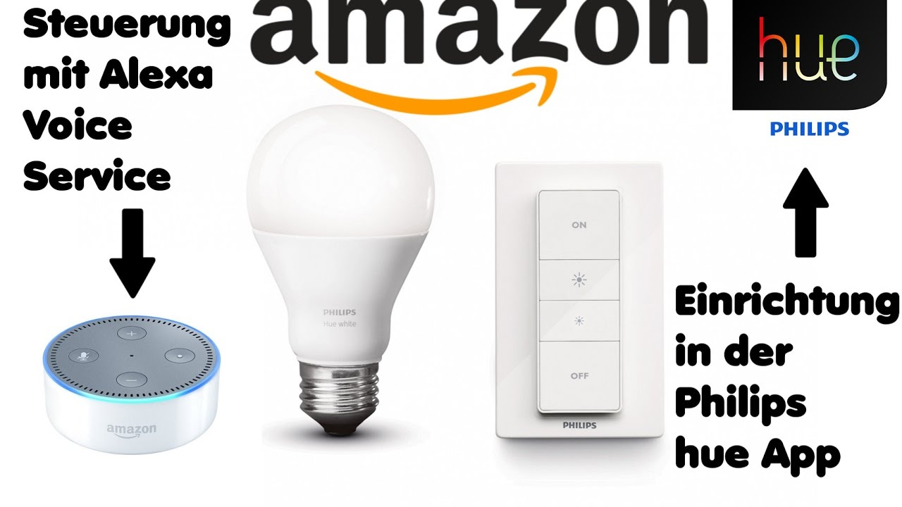 amazon echo dot philips hue lampen einrichtung teil 8 alexa deutsch german youtube. Black Bedroom Furniture Sets. Home Design Ideas