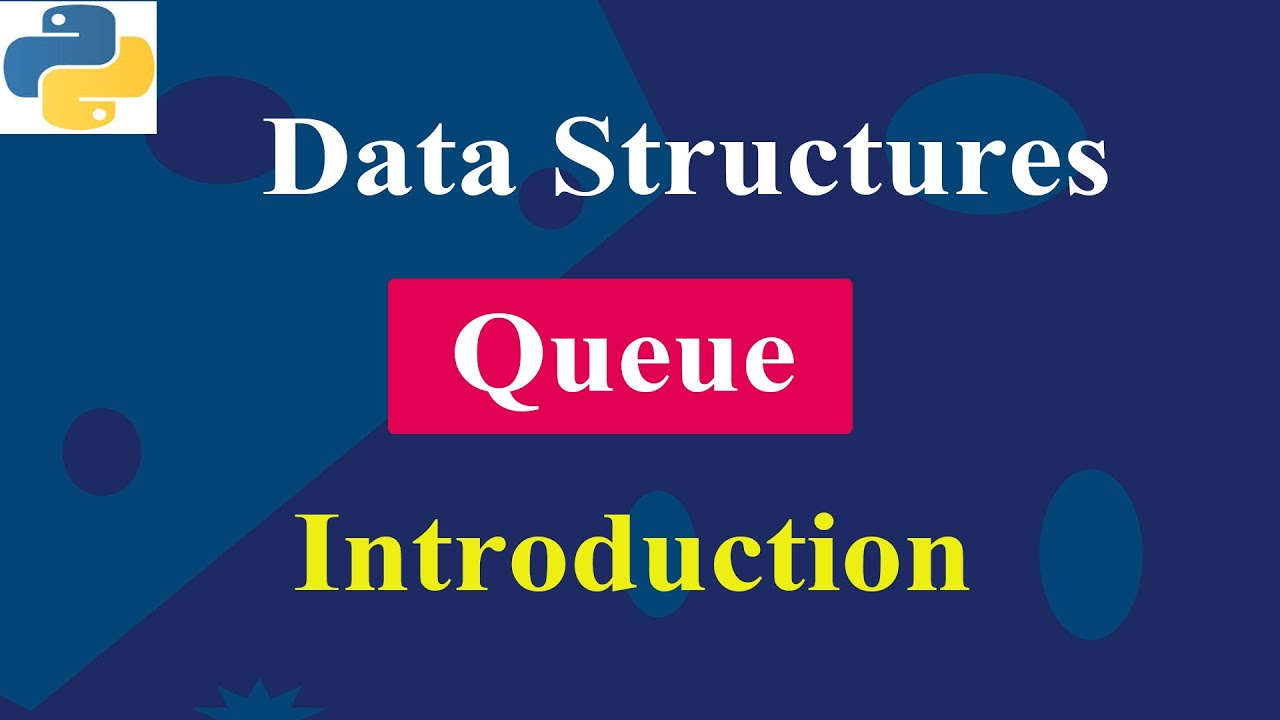 Introduction To Queue | Data Structure | Python Tutorials