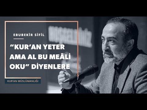 """Ebubekir Sifil - """"Kur'an Yeter Ama Al Bu Meâli Oku"""" Diyenlere"""