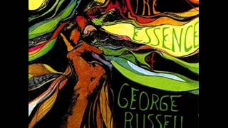 The Essence of George Russell - Electric Sonata for Souls Loved Part I - Part II - Part III