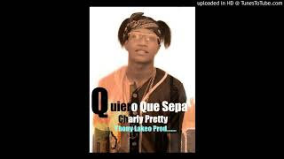 Charly Pretty-QUIERO QUE SEPA_ Yhony Lakeo Prod-Audio Official