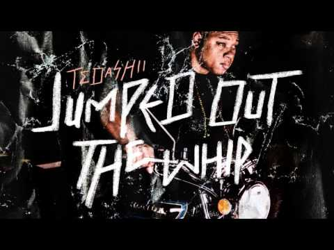 Tedashii - Jumped Out the Whip