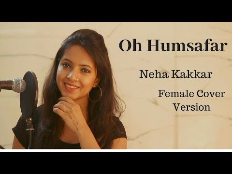 Oh Humsafar Song | Neha Kakkar Himansh Kohli | Female Cover Version | Varsha Tripathi