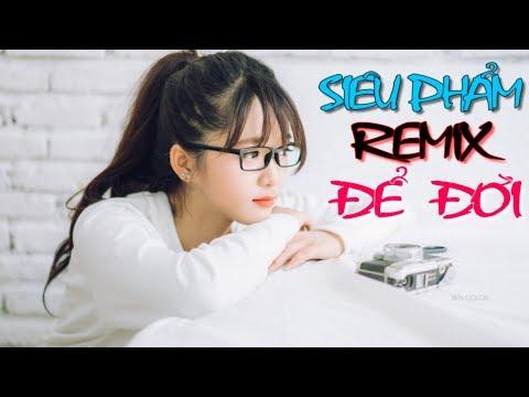 Liên Khúc Nhạc Trẻ Remix Hay Nhất 2018 Tuyển Chọn
