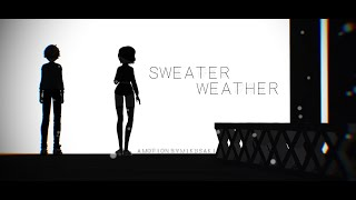 【MMD ll +DL】Sweater Weather