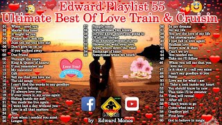 Edward Playlist 55 Ultimate Best Of Love Train & Cruisin Collection | Classic Love Songs