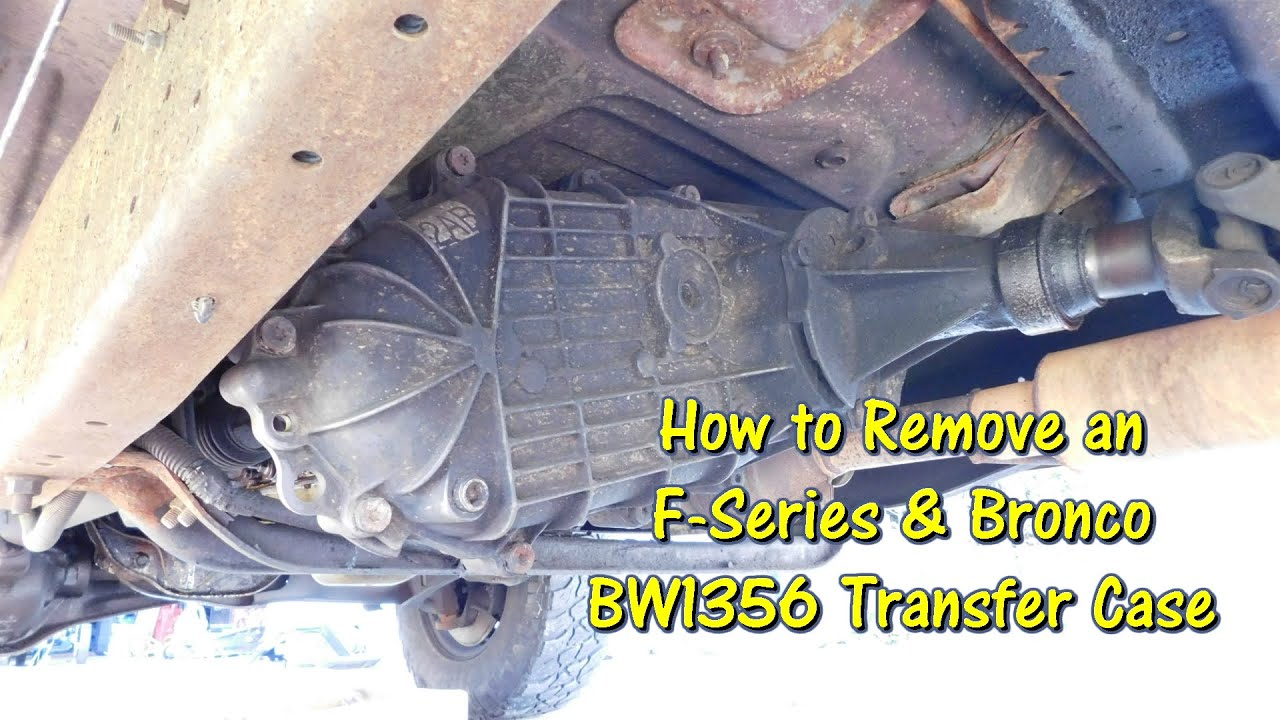 hight resolution of how to remove an f series bronco bw1356 transfer case by gettinjunkdone