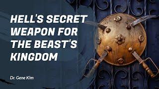HELL'S SECRET WEAPON For the Beast's Kingdom | Dr. Gene Kim