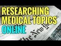 How To Research Medical Topics Online