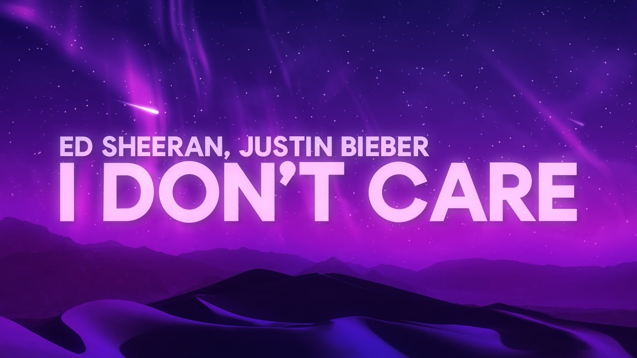 Ed Sheeran Justin Bieber I Don T Care Lyrics Youtube