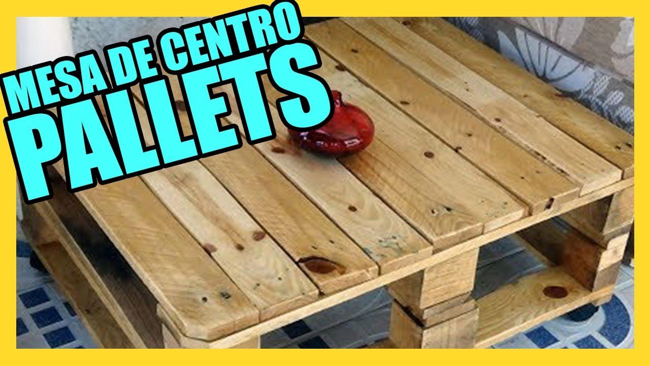 Mesa de centro con palets reciclados youtube - Mesas de palets ...