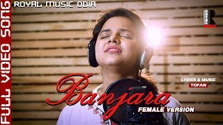 Banjara Female Version Song | Asima Panda New Song | Music by Tofan