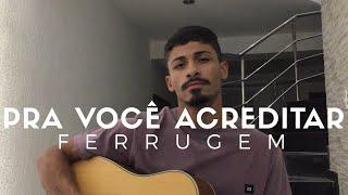 Baixar Pra você acreditar - Ferrugem (Cover - Pedro Mendes)