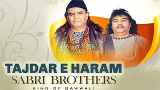 Original :Tajdar e Haram Ho Nigahe Karam Sabri Brothers | Best Qawwali Song | Qawwali Song