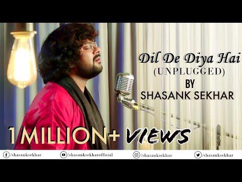 Dil De Diya Hai Jaan Tumhe Denge || Unplugged Cover || Shasank Sekhar || Masti