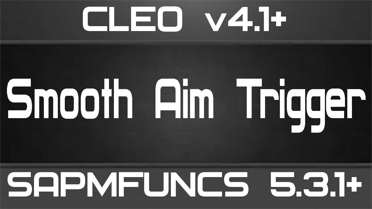 [CLEO]Smooth Aim Trigger