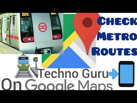 How To Check Metro Route On Google Map By Techno Guru