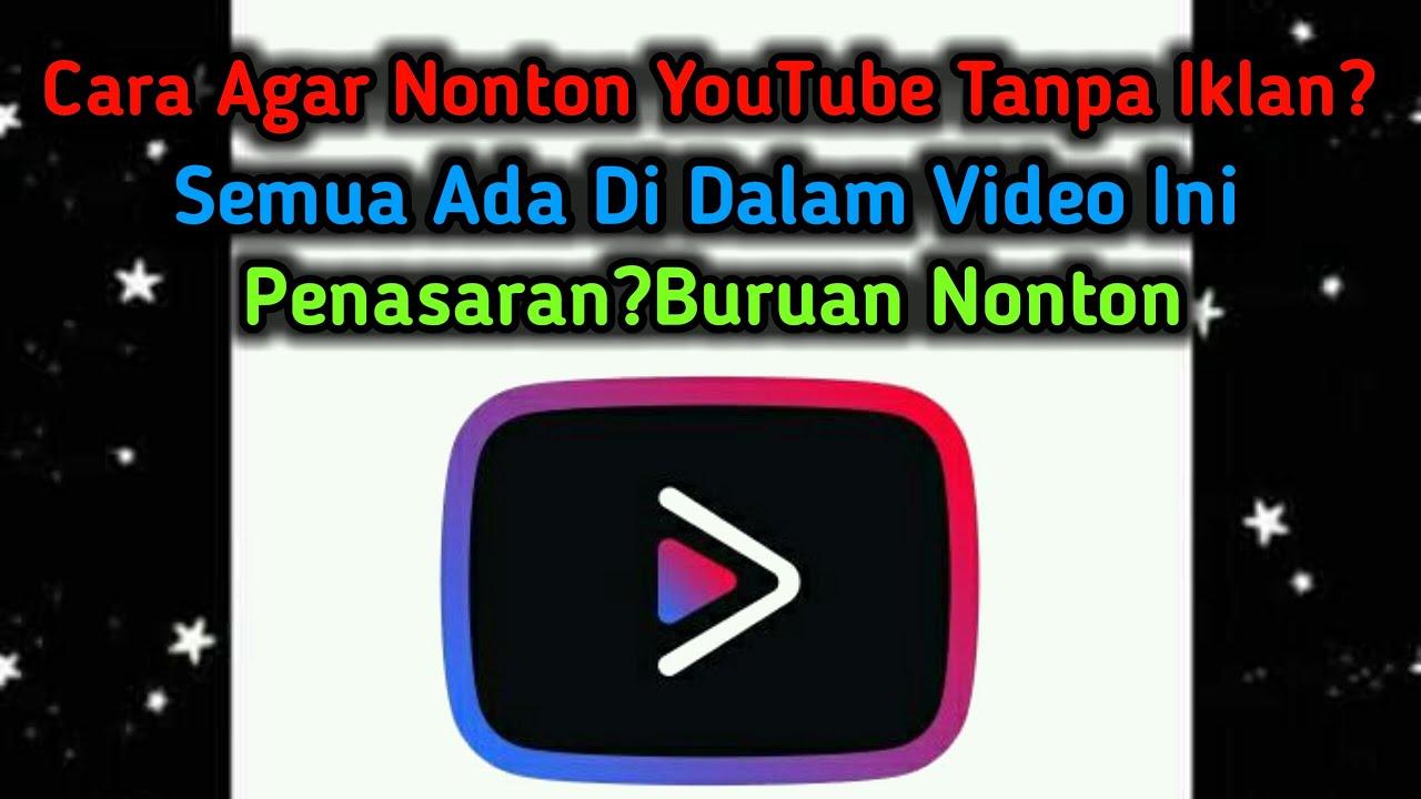 Cara Agar Youtube Bebas Iklan Youtube Vanced Youtube