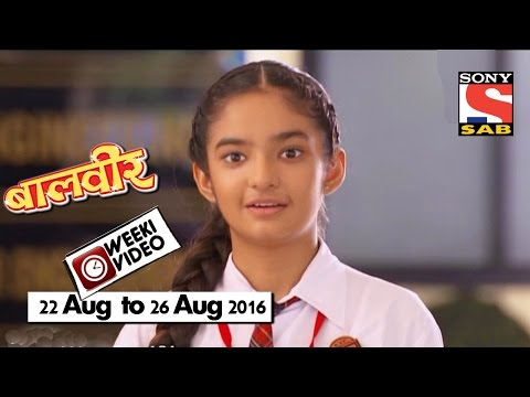 WeekiVideos | Baalveer | 22 August to 26...