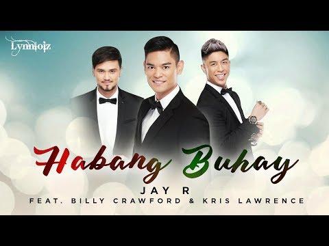 Jay r - Habang Buhay Feat. Billy Crawford and Kris Lawrence (Lyrics)