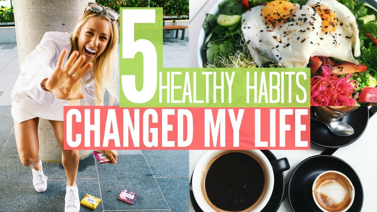 5 HEALTHY HABITS Changed My Life  e980d7f8929