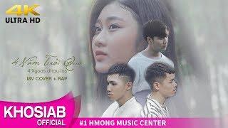 4 Xyoos Dhau Los | Bốn Năm Trôi Qua (Cover Rap) (Music Video 4K)